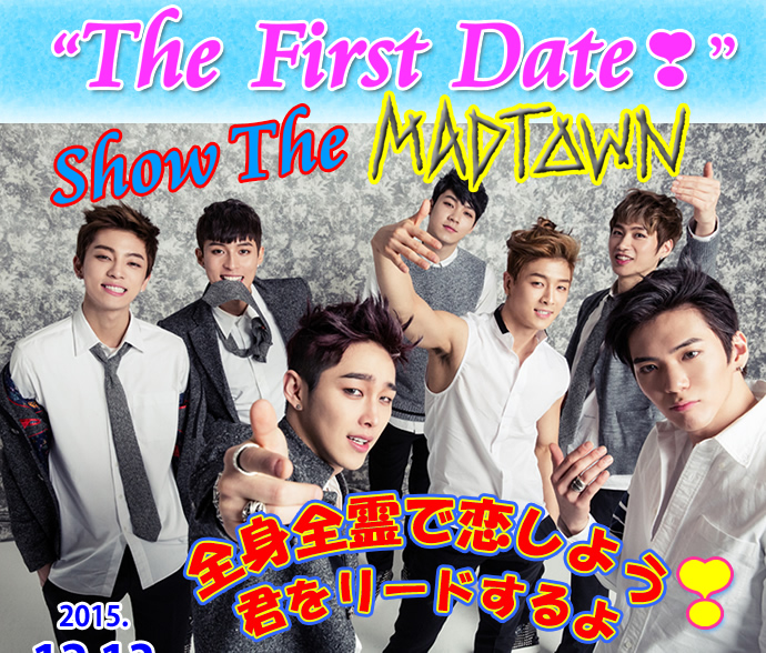 The First Date! Show the MADTOWN